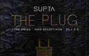 DJ Supta - The Plug ft. Da L.E.S, Yung Swiss & Vava Deceptikon